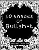 50 Shades Of Bullsh t Book