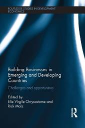 Building Businesses in Emerging and Developing Countries: Challenges and Opportunities