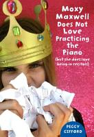 Moxy Maxwell Does Not Love Practicing the Piano PDF