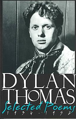 Dylan Thomas Selected Poems  1934 1952 PDF