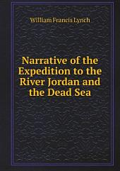 Narrative of the Expedition to the River Jordan and the Dead Sea