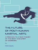 The Future of Post-Human Martial Arts