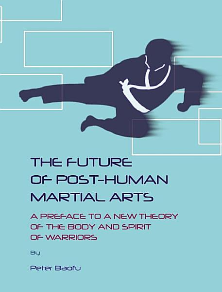 The Future of Post Human Martial Arts