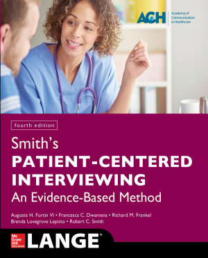 Smith s Patient Centered Interviewing  An Evidence Based Method  Fourth Edition PDF