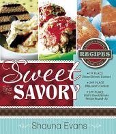 Sweet and Savory: Award Winning Recipes Made Easy