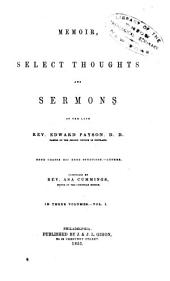 Memoir, select thoughts and sermons of the late Rev. Edward Payson ...