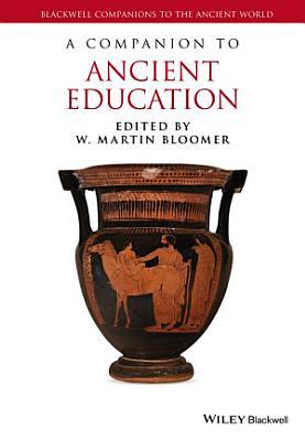 A Companion to Ancient Education PDF
