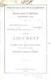 Titles to land in the city of San Francisco: Supreme Court of California, December, 1859. Wm. Hart, respondent, vs. Burnett et als, appellants. Ejectment. Argument of Edmund Randolph, for appellants