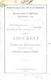 Titles to land in the city of San Francisco: Supreme Court of California, December, 1859. Wm. Hart, respondent, vs. Burnett et als, appellants. Ejectment. Argument of Edmund Randolph, for appellants