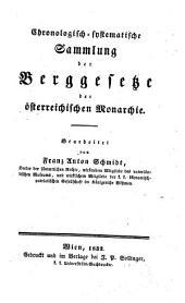 Chronologisch-systematische Sammlung der Berggesetze des Königsreichs Böhmen, der Markgrafschaft Mähren und des Herzogthums Schlesien: 1