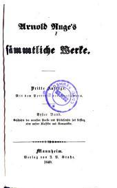 Arnold Ruge's sämmtliche Werke: Bd. Geschichte der neuesten Poesie und Philosophie seit Lessing, oder unsere Klassiker und Romantiker. 3. Aufl