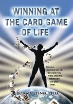Winning at the Card Game of Life