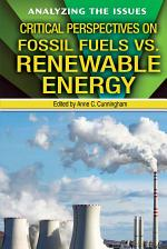 Critical Perspectives on Fossil Fuels vs. Renewable Energy
