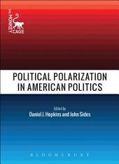 Political Polarization in American Politics