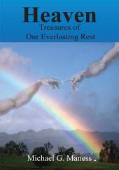 HEAVEN: Treasures of Our Everlasting Rest