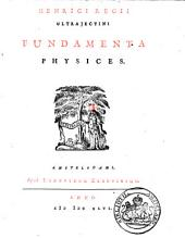 Henrici Regii Ultrajectini Fundamenta physices: Volume 1