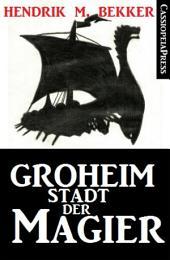 Groheim - Stadt der Magier: Cassiopeiapress Fantasy