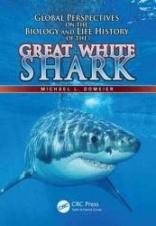 Global Perspectives On The Biology And Life History Of The White Shark Book PDF