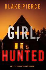Girl, Hunted (An Ella Dark FBI Suspense Thriller—Book 3)