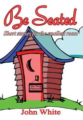Be Seated: Short Stories for the Smallest Room