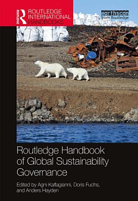 Routledge Handbook of Global Sustainability Governance