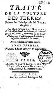Traité de la culture des terres, suivant les principes de M. Tull, ... par M. Duhamel Du Monceau,...
