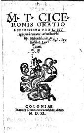 M. T. Ciceronis Oratio Lepidissima Pro L. Murena