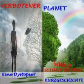 Verbotener Planet: Kurzgeschichte: Warnung! Der Planet Erde befindet sich in Quarantäne