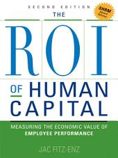 The ROI of Human Capital: Measuring the Economic Value of Employee Performance, Edition 2