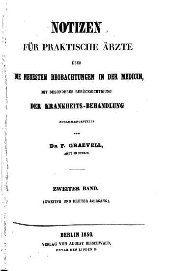 Graevell s Notizen f  r praktische   rzte   ber die neuesten Beobachtungen in der Medicin mit besonderer Ber  cksichtigung der Krankheits Behandlung PDF