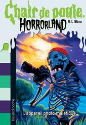Horrorland, Tome 8: L'appareil photo maléfique