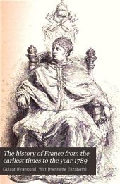 The History of France from the Earliest Times to the Year 1789: Volume 3
