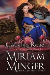 Captive Rose: A Crusades Medieval Romance (Captive Brides, Book 2)