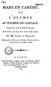 Mars en Carême, ou l'Olympe au rocher de Cancale: folie vaudeville en un acte et en prose