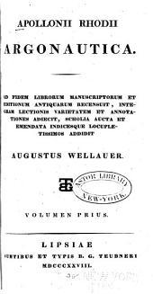 Apollonii Rhodii Argonautica: Ad fidem librorum manuscriptorum et editionum antiquarum recensuit, integram lectionis varietatem et annotationes adiecit, Τόμοι 1-2