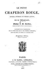 Le Petit Chaperon Rouge, opéra-féerie en trois actes. ... Cinquième édition