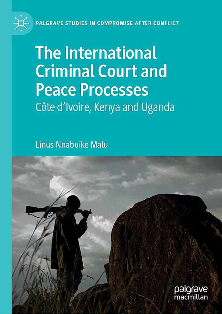 The International Criminal Court and Peace Processes