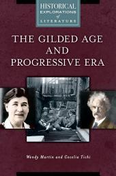 The Gilded Age and Progressive Era: A Historical Exploration of Literature: A Historical Exploration of Literature