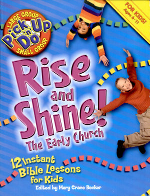 Rise and Shine! the Early Church