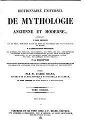 Dictionnaire Universel de Mythologie Ancienne et Moderne, contenant des Notices ... l'Explication Detaillee (etc.): T.S.10 : Dictionnaire Universel