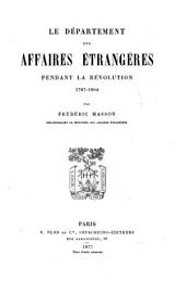 Le Département des affaires étrangères pendant la révolution, 1787-1804