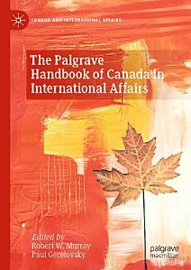 The Palgrave Handbook of Canada in International Affairs PDF