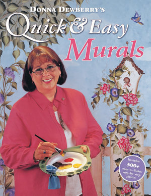 Donna Dewberry s Quick   Easy Murals PDF