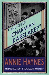 Who Killed Charmian Karslake?: An Inspector Stoddart Mystery
