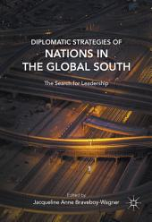 Diplomatic Strategies of Nations in the Global South: The Search for Leadership