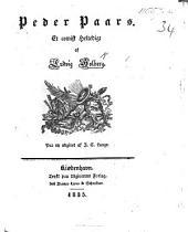 Peder Paars, et heroisk-comisk Poema ... Udgivet paa nye ved et Selskab. (Anhang H. Mikkelsens i.e. L. Holberg's Tredie Skiemtedigt. Critique over Peder Paars), etc