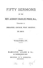 Fifty sermons ... preached in Immanuel church, west Broxton: Volume 4