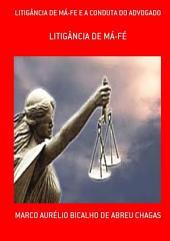LitigÂncia De MÁ Fe E A Conduta Do Advogado