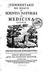Commentarii de rebus in scientia naturali et medicina gestis PDF