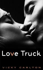 Love Truck: Ein erotisches Roadmovie